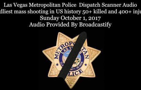 להלן תמלילי סורק משטרת לאס וגאס בליל הירי: עדיין מאמינים לגרסה הרשמית של ׳מפגע בודד׳?